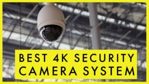 4k Security Camera Systems
